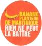 BANANE PLANTEUR DE MARTINIQUE RIEN NE PEUT LA BATTRE