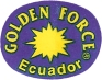 GOLDEN FORCE Ecuador